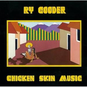 ry cooder, chicken skin music