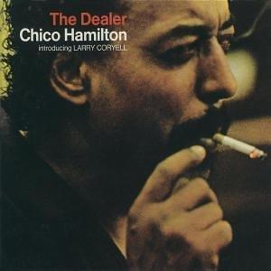 The Dealer, Chico Hamilton