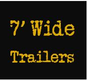 7' Trailers