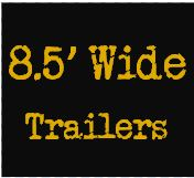 """8.5"""" Trailers"""