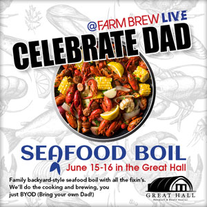 CELEBRATE DAD Seafood Boil JUNE 15-16 @ The Great Hall