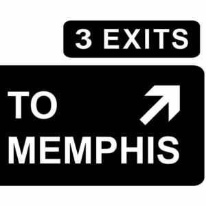 3 EXITS TO MEMPHIS