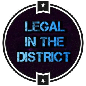 LEGAL IN THE DISTRICT