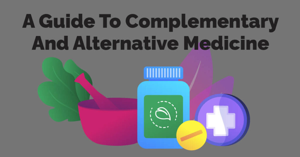 A Guide To Complementary And Alternative Medicine