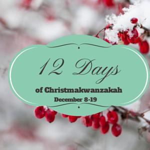 12 Days of Christmakwanzakah