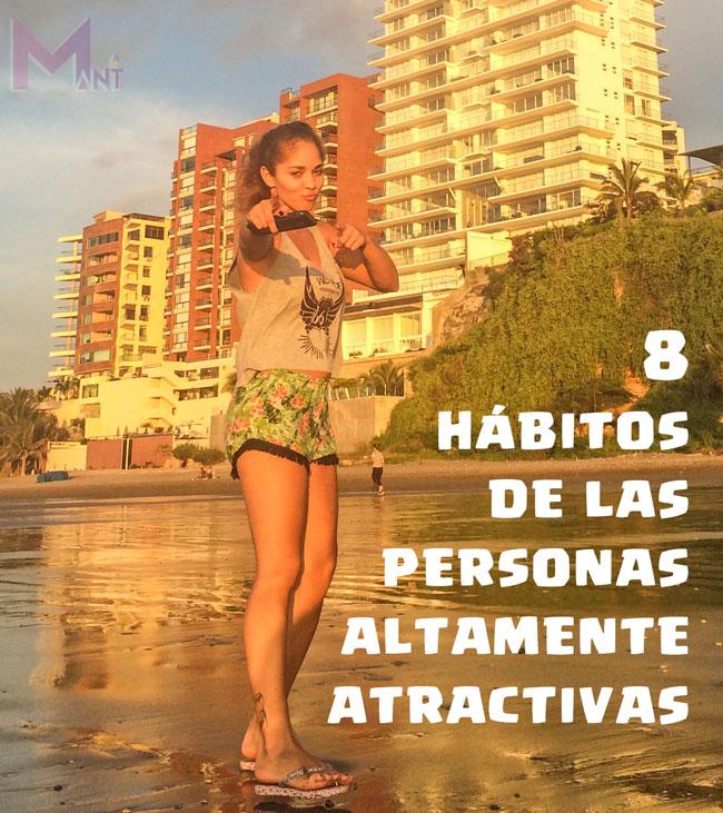 8 HÁBITOS DE LAS PERSONAS ALTAMENTE ATRACTIVAS