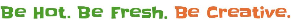 Shredwich Essence Statement Be Hot Be Fresh Be Creative