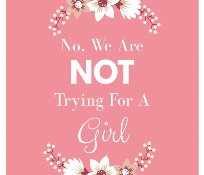No, We Are Not Trying for a Girl