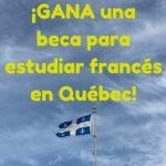 GANA una beca para estudiar francés en Québec