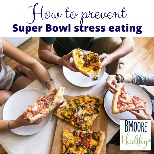 Top 9 tips to avoid Super Bowl stress eating