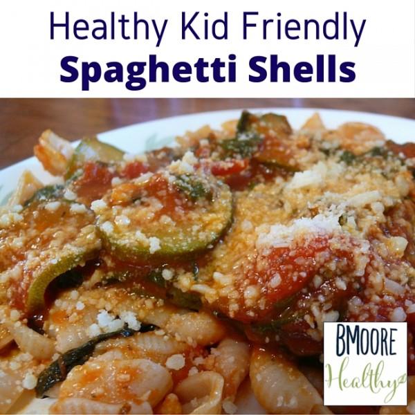 Healthy Kid Friendly Spaghetti Shells
