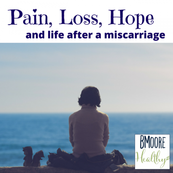 Pain, loss, hope and life after a miscarriage.