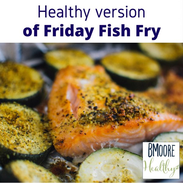 Healthy version of Friday Fish Fry