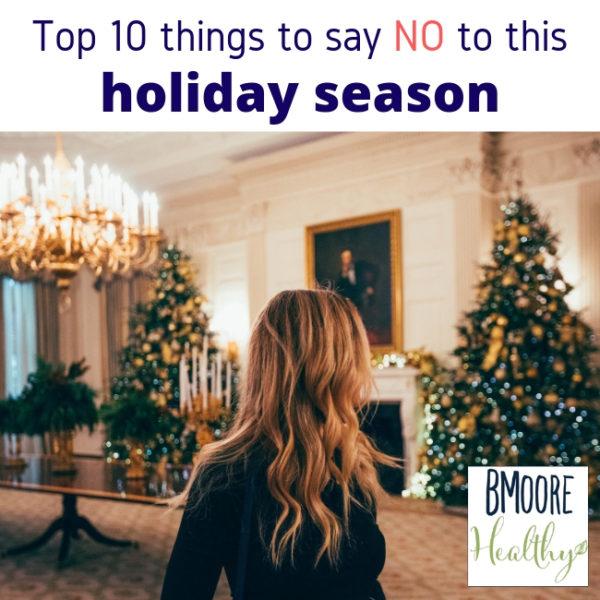 Top 10 things to say no to this holiday season