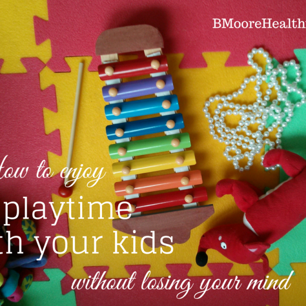 How to enjoy playtime with your kids without losing your mind.