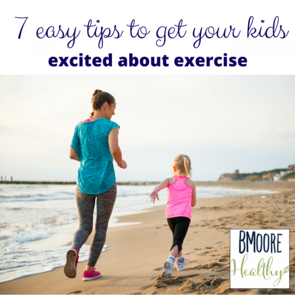 7 easy tips to get your kids excited about exercise