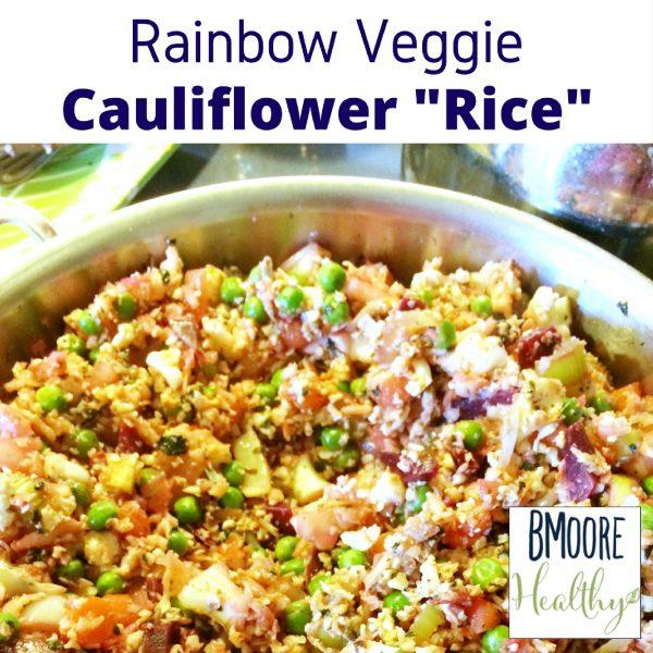 """Rainbow Veggie Cauliflower """"Rice"""""""