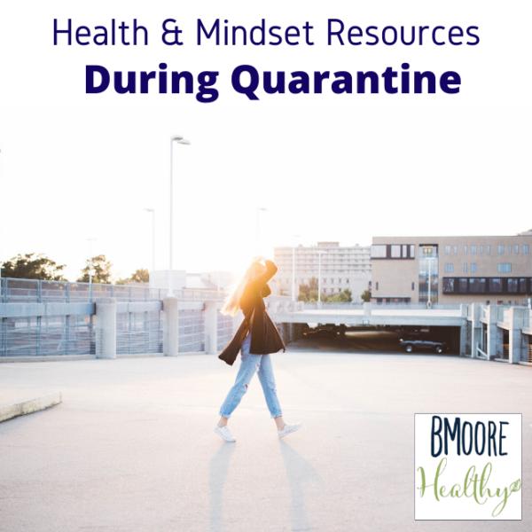Health & Mindset Resources During Quarantine