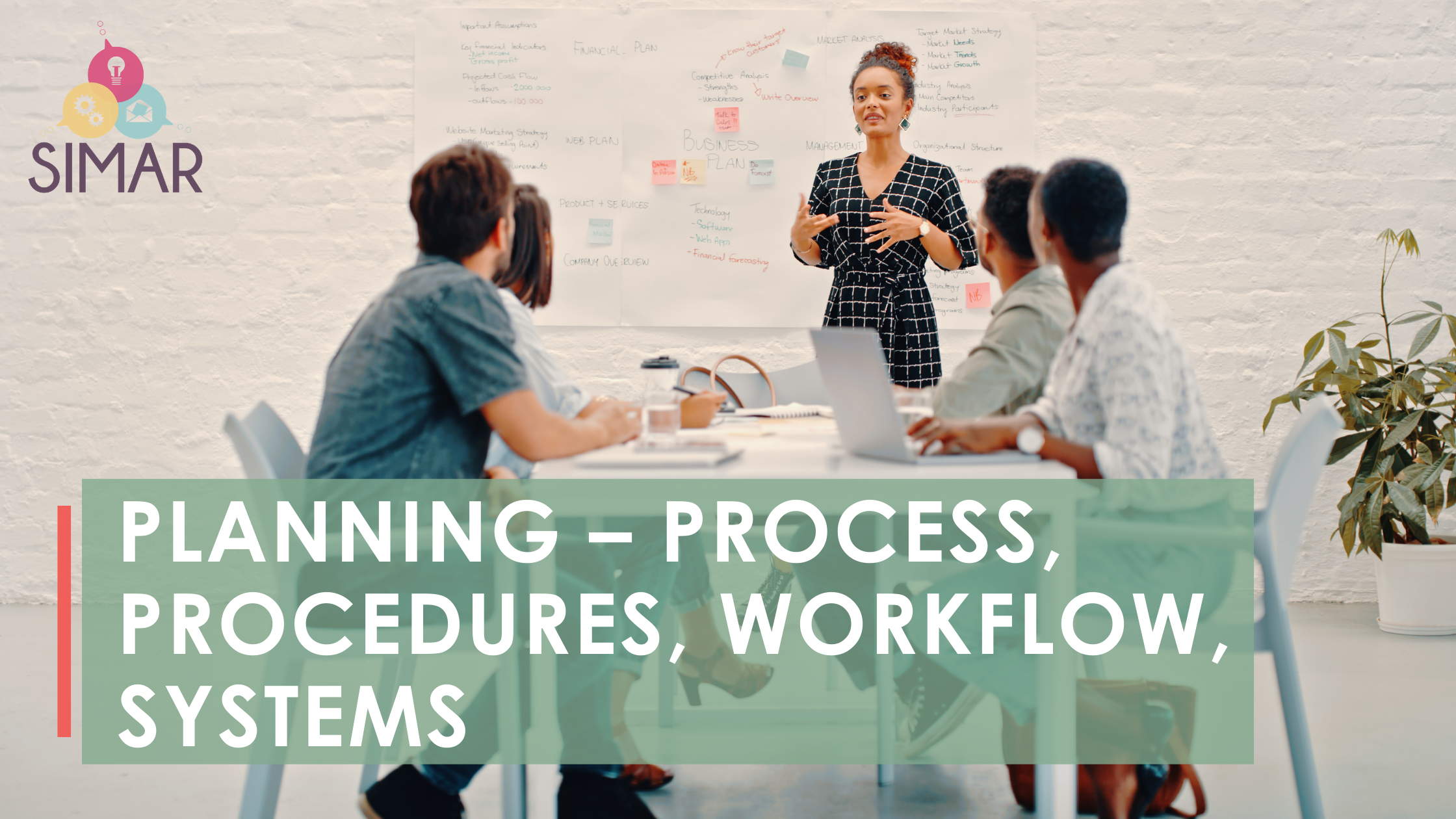 Planning –Process, Procedures, Workflow, Systems
