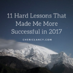 11 Hard Lessons That Made Me More Successful in 2017