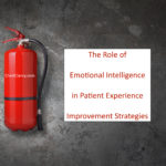 The Role of Emotional Intelligence in Patient Experience Improvement Strategies
