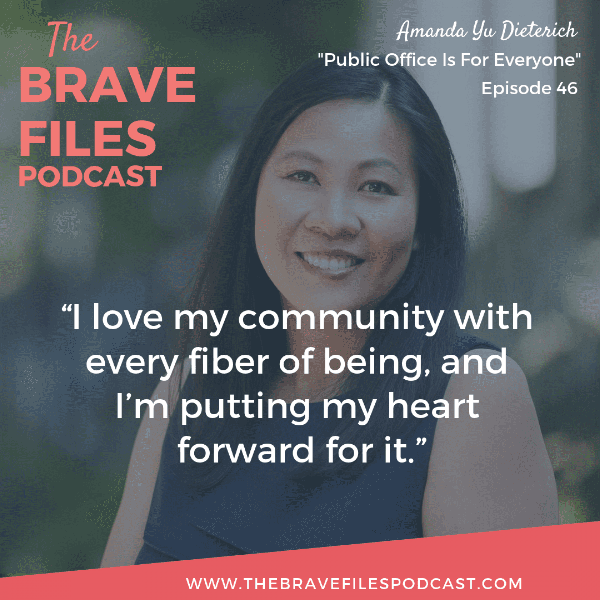 Amanda Yu Dietrich loves her community and her family. That's why she's running for office at the local level. The Brave Files Podcast.