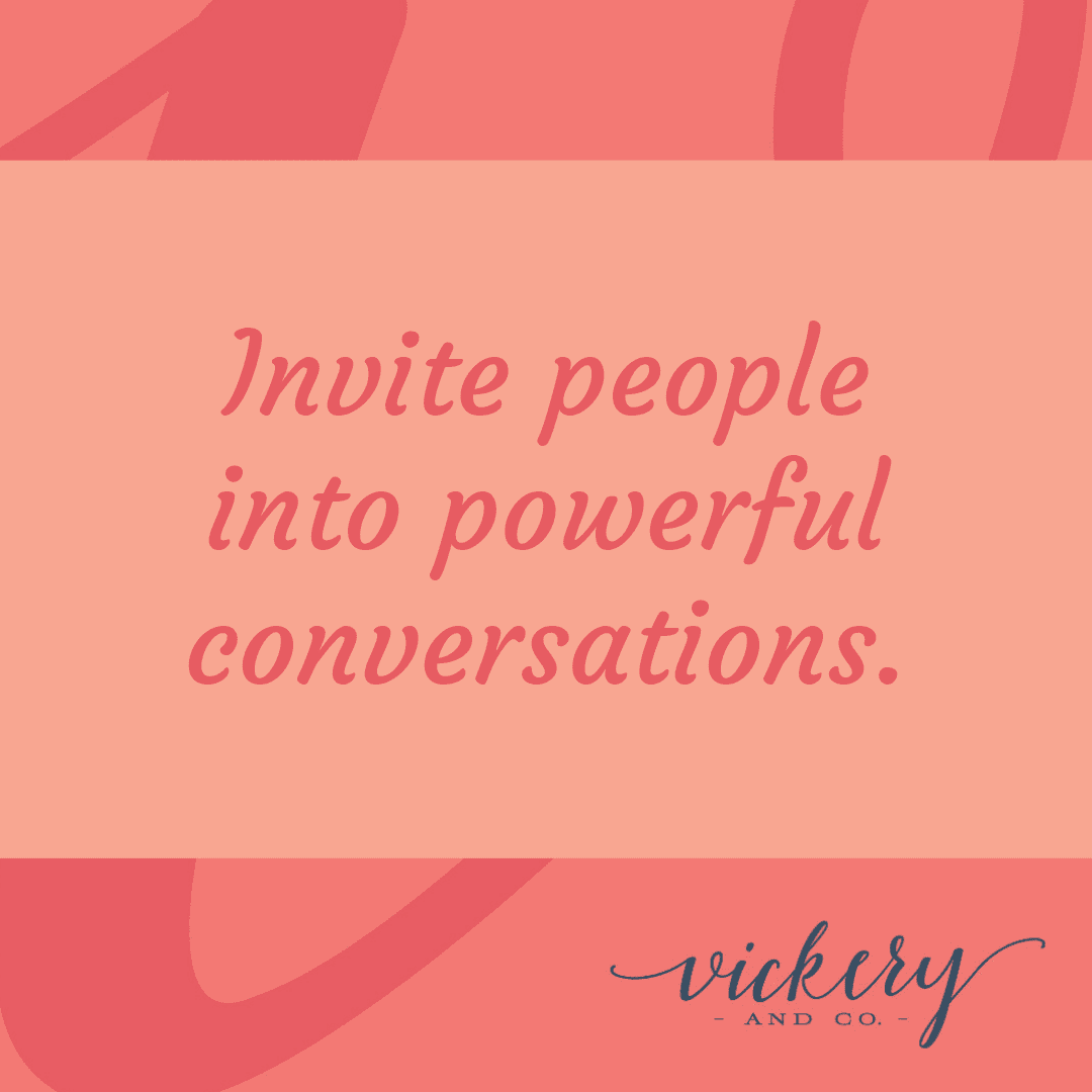 Success and leadership coach, Heather Vickery encourages you to invite people into powerful conversation to build a list of dream clients.