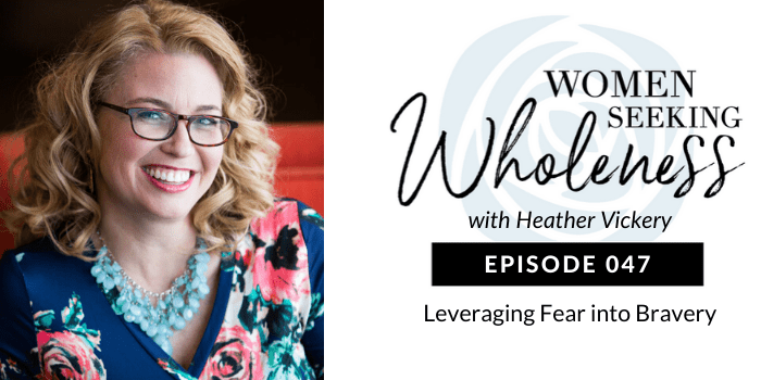 Heather Vickery and Cherie Burton Women Seeking Wholeness and The Brave Files Podcast