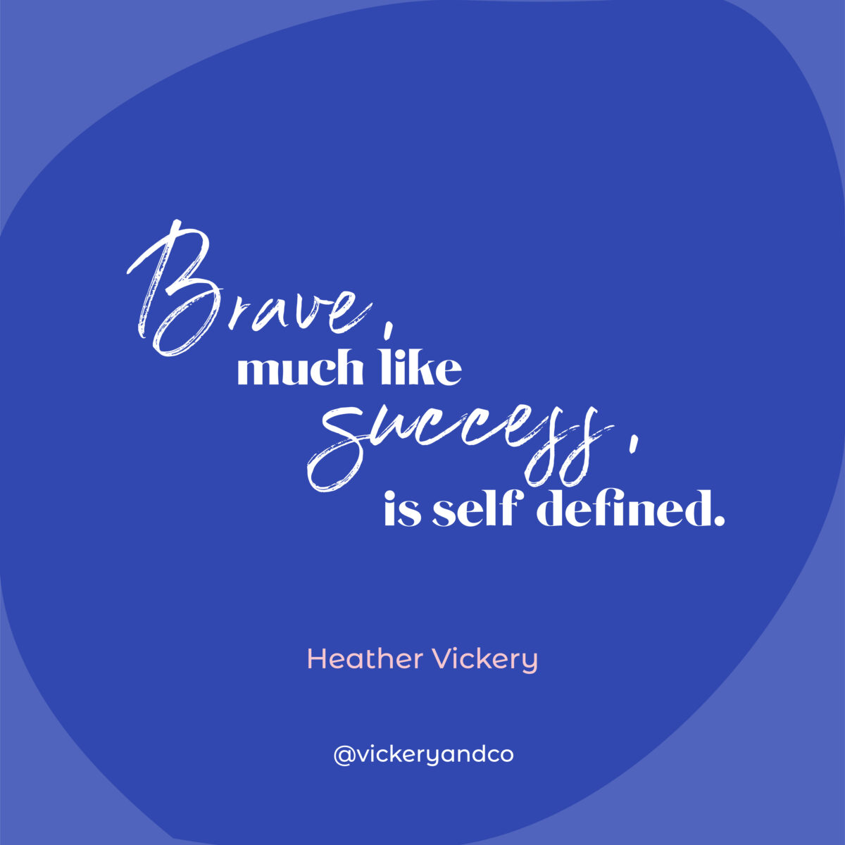 Brave, much like success, is self define. Heather Vickery, The Brave Files Podcast Episode 178, What I've Learned From Being Alone