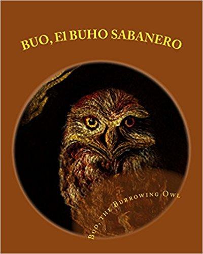 Buo, The Burrowing Owl – Buo, El Buho Sabanero