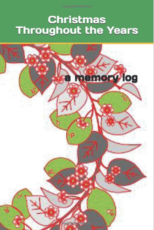 Christmas Throughout the Years: a memory log