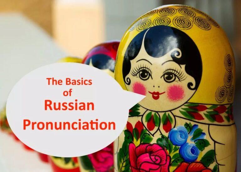 The Basics of Russian Pronunciation