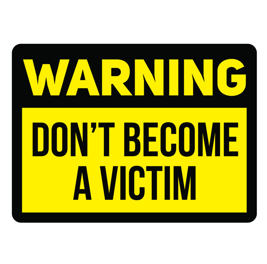 Warning do not become a victim fictitious warning sign, realistically looking.