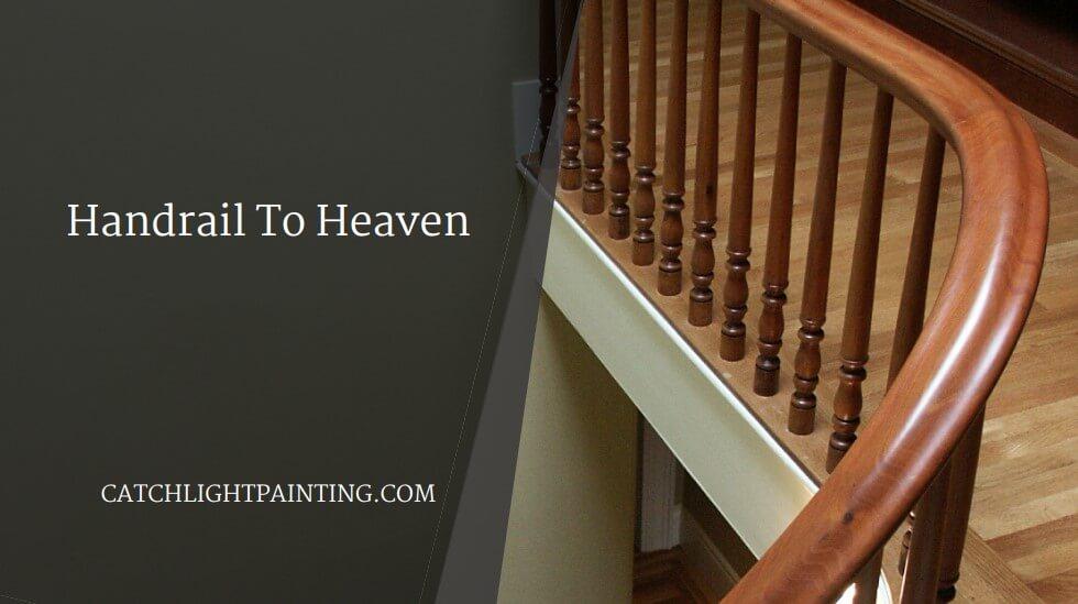 Handrail To Heaven