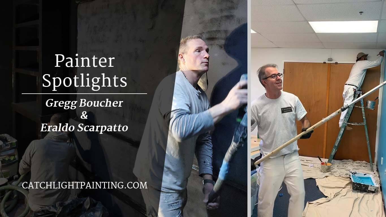 Painter Spotlights: Eraldo Scarpatto and Gregg Boucher