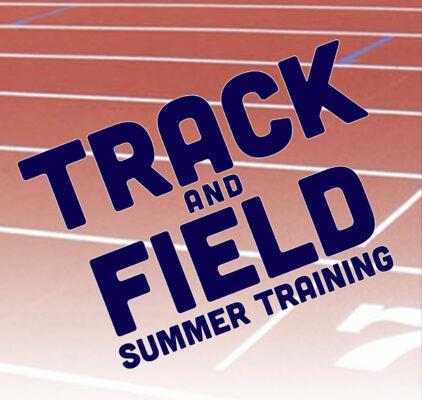 TRACK & FIELD SUMMER TRAINING  |  AUGUST 12 – 28