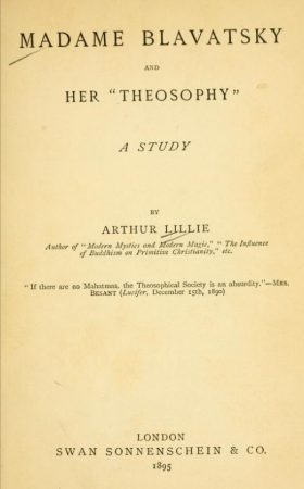 """MADAME BLAVATSKY AND HER """"THEOSOPHY"""", A STUDY BY LILLIE, ARTHUR"""