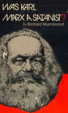 WAS KARL MARX A SATANIST BY WURMBRAND RICHARD