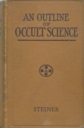AN OUTLINE OF OCCULT SCIENCE BY RUDOLF STEINER, PH.D.