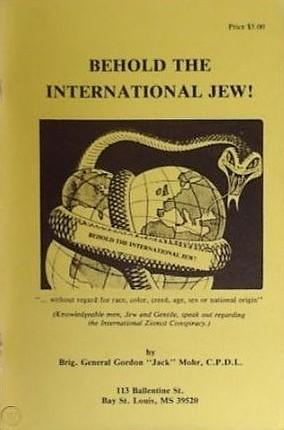 Abaddon,Adonay,Anti Defamation League,Antichrist 1,Antisemitism 2,Armageddon,Aryan 2,Ashkenazi,Athenians,Atonement,Azazel,Ba'al,Babylon 2,Benjamin,Bilderberg,Black,Blackmail,Bolshevism 2,Brainwashing,Brith,Cannibalism,Catholic 2,Chaldea,Club of Rome,Communism 3,Crucifiction,Daemons 2,Easter 2,Edomite,Eugenics,Exodus 2,Fairies,False Prophet,Fluoride,Foreign,Freemasonry,freud,Genesis 2,Gnosticism,Hitler 2,Hollywood,Idolatry,Illuminati,Jehovah 2,Jesuits 2,Jesus of nazareth,Jewry 2,Judaism 2,Kabbalah,Khazars,Liberalism 2,Lincoln,Lucifer,Marx 2,Master race,Metaphysics 2,Monotheism,Nazareth,Nazism 2,Netherworld,New Testament 2,Nixon,Occultism 2,Old Testament 2,only,Oppenheimer,Paganism 2,Papacy 3,Pharisees,Pike,Propaganda 3,Prophecy 2,Protocols of the Learned Elders of Zion,Psychiatry,Psychism 2,Psychopolitics,Rapture,Reagan,Reserve,Rothschild,Satanism 3,Scottish Rite,Secret societies,Socialism 3,Spirits 3,Stalin 2,Symbolism 2,Synagogue of Satan,Talmud 2,Tetragrammaton,The Devil 2,Tibet,Titus,UNESCO,United Nations 2,Vaccine,Vampires,Vatican 2,Version,Washington,Weishaupt,World Government,Yahweh,Zionism 2,Zoroaster