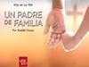 Un padre de familia <br/><spam>Rodolfo Orozco</spam>