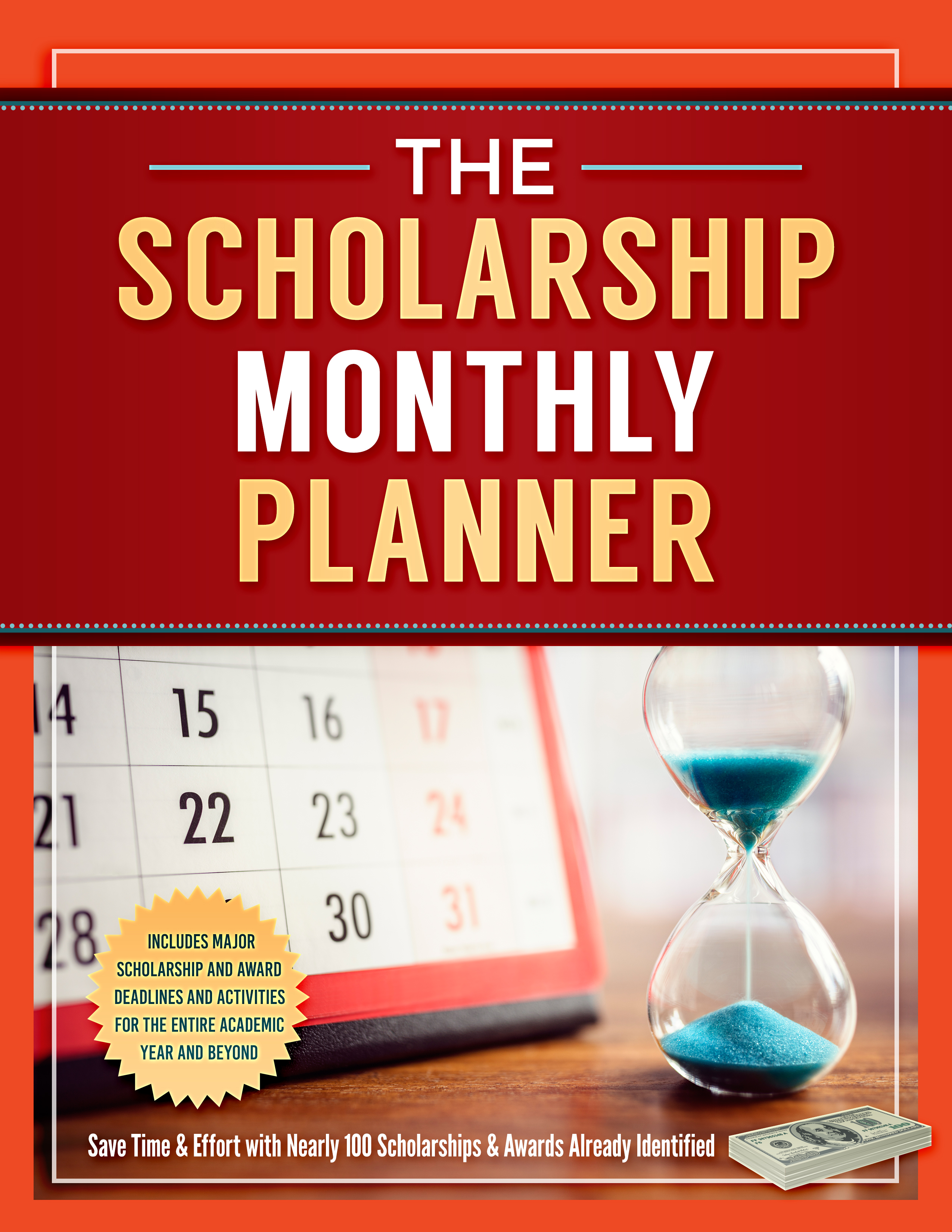 The Scholarship Monthly Planner helps you find scholarships