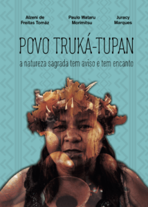 Capa de Livro: POVO TRUKÁ-TUPAN: a natureza sagrada tem aviso e tem encanto