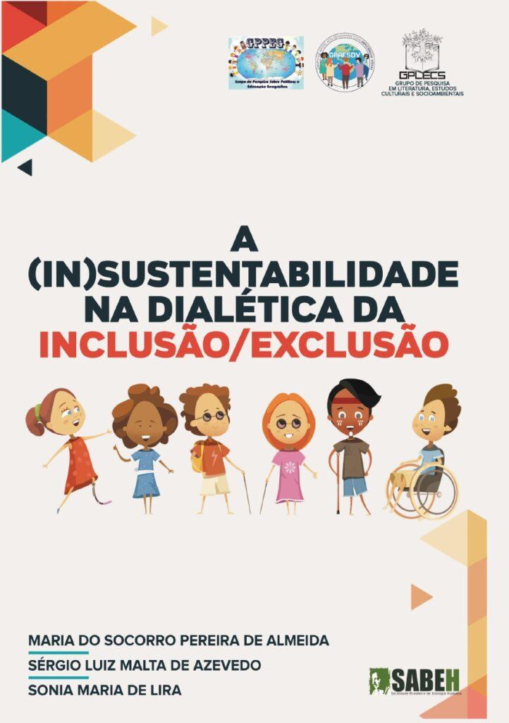 Capa de Livro: A (In)Sustentabilidade na dialética da inclusão /  exclusão