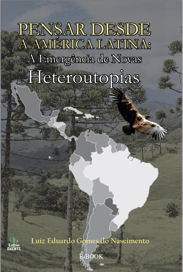 Capa de Livro: Pensar desde a América Latina: A emergência de novas Heteroutopias