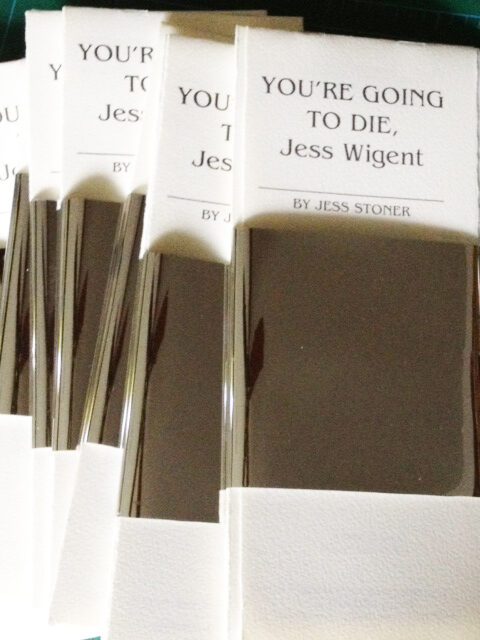 You're Going to Die, Jess Wigent by Jess Stoner