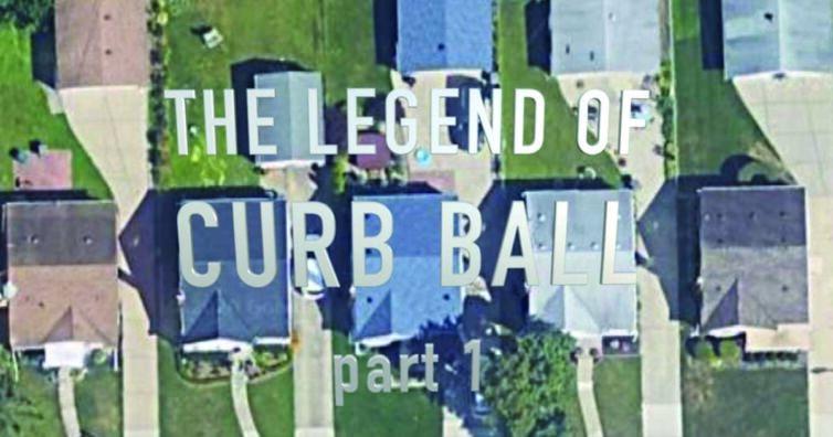 Legend of Curb Ball