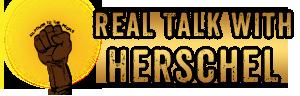 Real Talk With Herschel