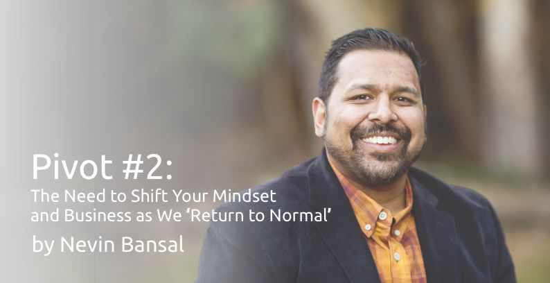 """Pivot #2: The Need To Shift Your Mindset And Business As We """"Return To Normal"""""""