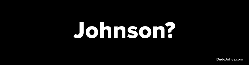 Johnson? Bumper Sticker